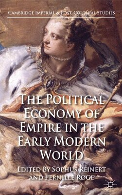 Book The Political Economy of Empire in the Early Modern World by Sophus Reinert