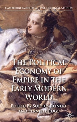 Book The Political Economy of Empire in the Early Modern World by S. Reinert