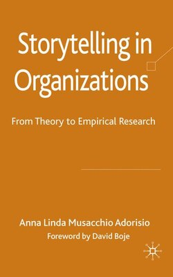 Book Storytelling in Organizations: From Theory to Empirical Research by Anna Linda Musacchio Adorisio