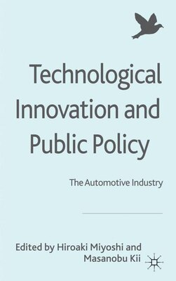 Book Technological Innovation And Public Policy: The Automotive Industry by H. Miyoshi