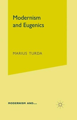 Book Modernism And Eugenics by Marius Turda