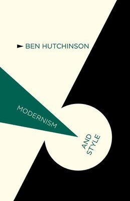 Book Modernism And Style by Ben Hutchinson