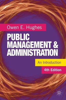 Book Public Management and Administration: An Introduction by Owen E. Hughes