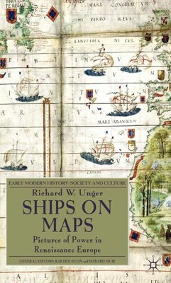 Book Ships On Maps: Pictures of Power in Renaissance Europe by Richard W. Unger