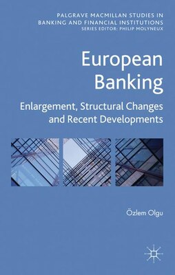 Book European Banking: Enlargement, Structural Changes and Recent Developments by Özlem Olgu