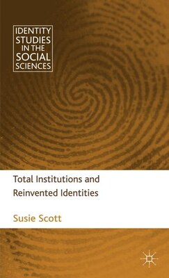 Book Total Institutions and Reinvented Identities by Susie Scott