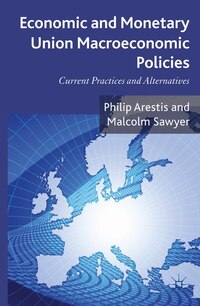 Economic and Monetary Union Macroeconomic Policies: Current Practices and Alternatives