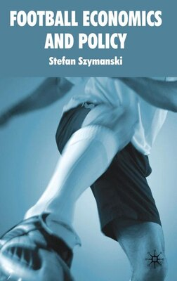 Book Football Economics and Policy by Stefan Szymanski