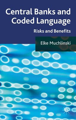 Book Central Banks and Coded Language: Risks and Benefits by Elke Muchlinski