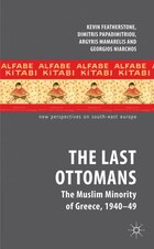 The Last Ottomans: The Muslim Minority of Greece, 1940-1949