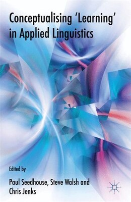 Book Conceptualising 'Learning' In Applied Linguistics by Paul Seedhouse