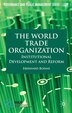 The World Trade Organization: Institutional Development and Reform by E. Bohne