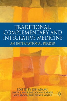 Book Traditional, Complementary and Integrative Medicine: An International Reader by Jon Adams