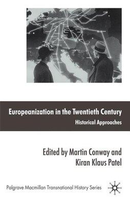 Book Europeanization in the Twentieth Century: Historical Approaches by Martin Conway