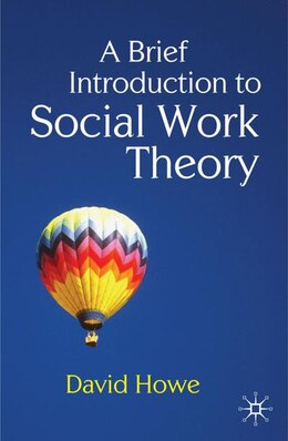 Book A Brief Introduction to Social Work Theory by David Howe