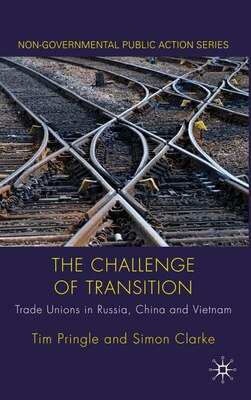 Book The Challenge of Transition: Trade Unions in Russia, China and Vietnam by Simon Clarke