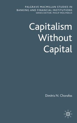 Book Capitalism Without Capital by Dimitris N. Chorafas