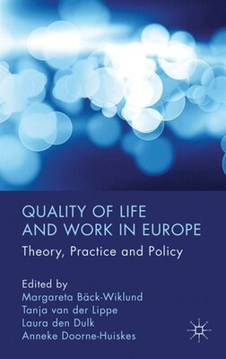 Book Quality Of Life And Work In Europe: Theory, Practice and Policy by Margareta Back-Wiklund