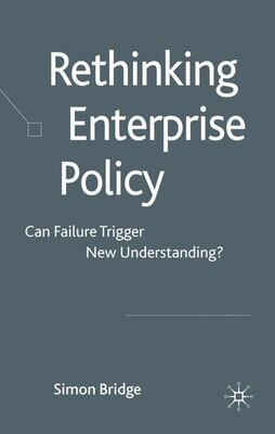 Book Rethinking Enterprise Policy: Can Failure Trigger New Understanding? by Simon Bridge