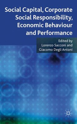 Book Social Capital, Corporate Social Responsibility, Economic Behaviour and Performance by Lorenzo Sacconi