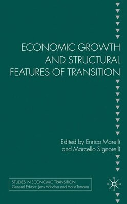 Book Economic Growth and Structural Features of Transition by E. Marelli