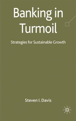 Book Banking in Turmoil: Strategies for Sustainable Growth by Steven I. Davis