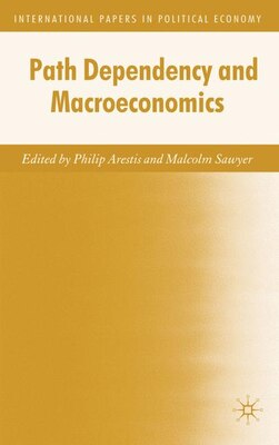Book Path Dependency And Macroeconomics by Philip Arestis