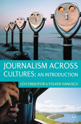 Book Journalism Across Cultures: An Introduction by Levi Obijiofor