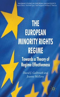 Book The European Minority Rights Regime: Towards a Theory of Regime Effectiveness by David J. Galbreath