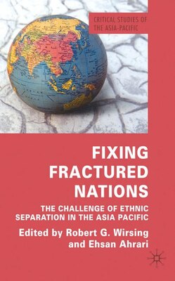 Book Fixing Fractured Nations: The Challenge of Ethnic Separatism in the Asia-Pacific by Ehsan M. Ahrari