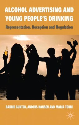 Book Alcohol Advertising and Young People's Drinking: Representation, Reception and Regulation by Barrie Gunter