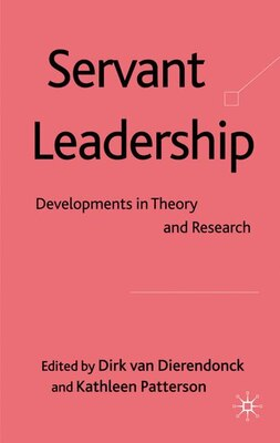Book Servant Leadership: Developments in Theory and Research by Dirk van Dierendonck