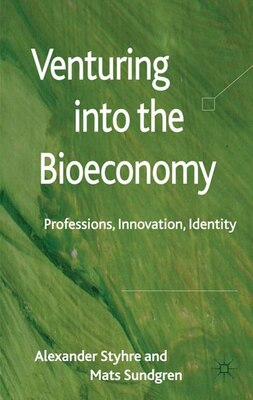 Book Venturing into the Bioeconomy: Professions, innovation, identity by Alexander Styhre