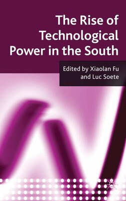 Book The Rise of Technological Power in the South by Xiaolan Fu