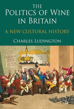 Book The Politics of Wine in Britain: A New Cultural History by C. Ludington