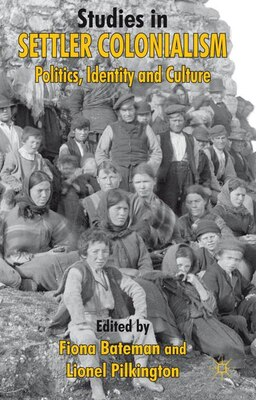 Book Studies In Settler Colonialism: Politics, Identity and Culture by Lionel Pilkington
