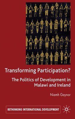 Book Transforming Participation?: The Politics of Development in Malawi and Ireland by N. Gaynor