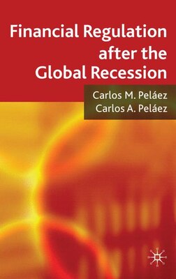 Book Financial Regulation After The Global Recession by C. Peláez