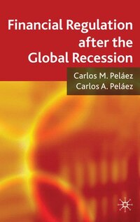 Financial Regulation After The Global Recession