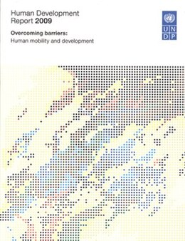 Book Human Development Report 2009: Overcoming Barriers: Human Mobility and Development by United Nations
