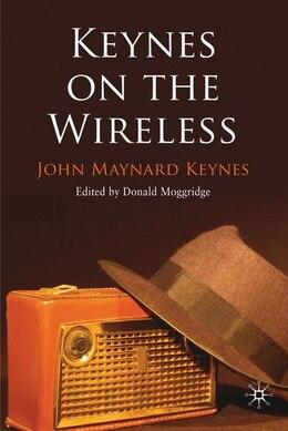 Book Keynes On The Wireless by J. Keynes