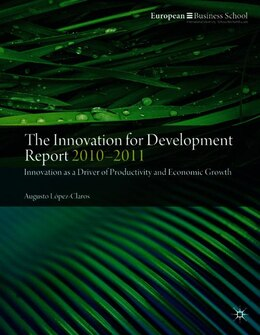 Book The Innovation for Development Report 2010-2011: Innovation as a Driver of Productivity and… by Augusto Lopez-Claros