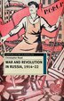 War and Revolution in Russia, 1914-22: The Collapse of Tsarism and the Establishment of Soviet Power by Christopher Read