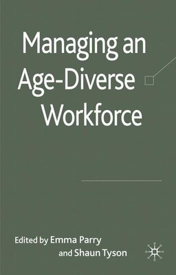 Book Managing An Age Diverse Workforce by Shaun Tyson