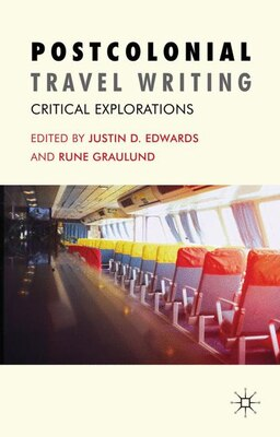 Book Postcolonial Travel Writing: Critical Explorations by Justin D. Edwards