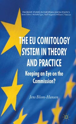 Book The EU Comitology System in Theory and Practice: Keeping an Eye on the Commission? by Jens Blom-Hansen