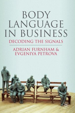 Book Body Language In Business: Decoding the Signals by A. Furnham