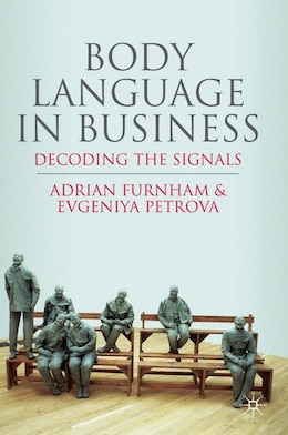 Book Body Language In Business: Decoding the Signals by Adrian Furnham