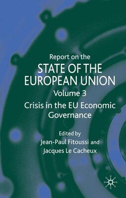 Book Report on the State of the European Union: Crisis in the EU Economic Governance Volume 3 by Jean-Paul Fitoussi
