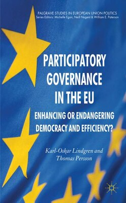 Book Participatory Governance in the EU: Enhancing or Endangering Democracy and Efficiency? by K. Lindgren